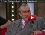 Karel Schwarzenberg v show Jana Krause